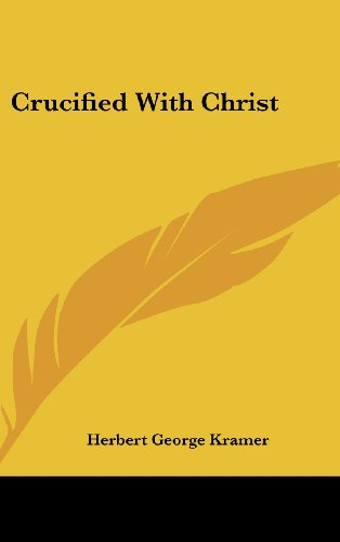 9781436714945: Crucified With Christ