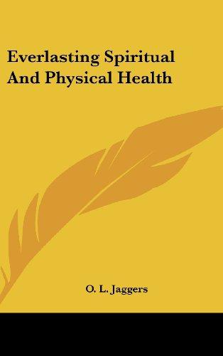 9781436714990: Everlasting Spiritual and Physical Health