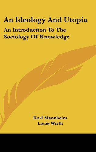 9781436715003: An Ideology And Utopia: An Introduction To The Sociology Of Knowledge