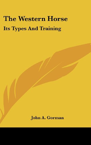 9781436715164: The Western Horse: Its Types And Training