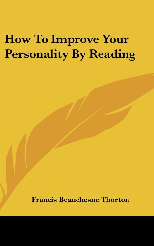 9781436715225: How to Improve Your Personality by Reading