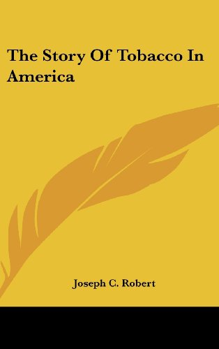 9781436715621: The Story of Tobacco in America