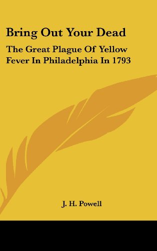 9781436715881: Bring Out Your Dead: The Great Plague of Yellow Fever in Philadelphia in 1793