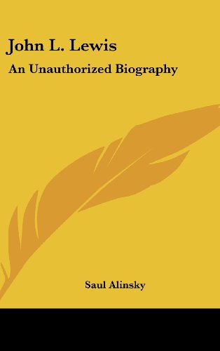 9781436716314: John L. Lewis: An Unauthorized Biography