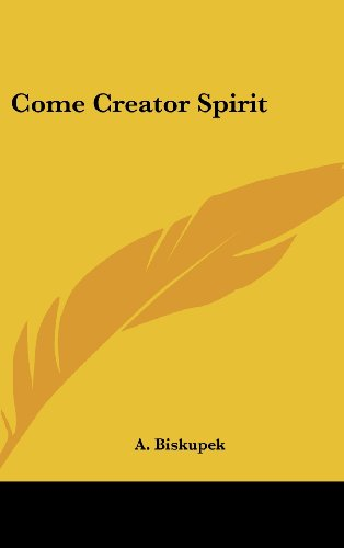 9781436716505: Come Creator Spirit