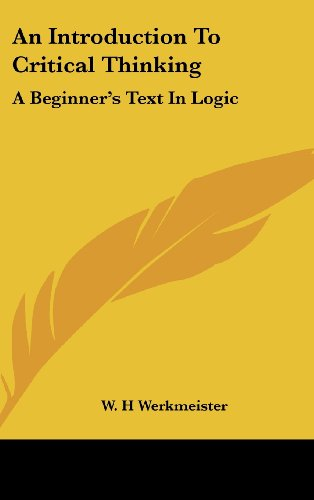9781436716703: An Introduction To Critical Thinking: A Beginner's Text In Logic