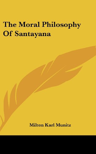 9781436716994: The Moral Philosophy Of Santayana
