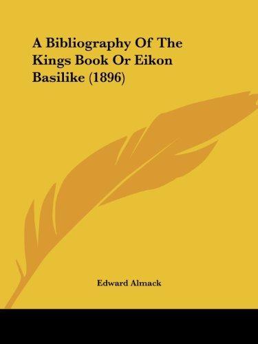 9781436717571: A Bibliography Of The Kings Book Or Eikon Basilike (1896)