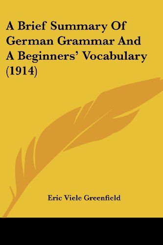 9781436719162: A Brief Summary Of German Grammar And A Beginners' Vocabulary (1914)