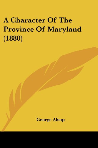 9781436720250: A Character Of The Province Of Maryland (1880)