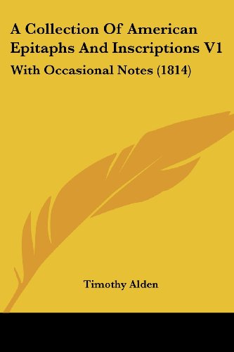 9781436720953: A Collection Of American Epitaphs And Inscriptions V1: With Occasional Notes (1814)