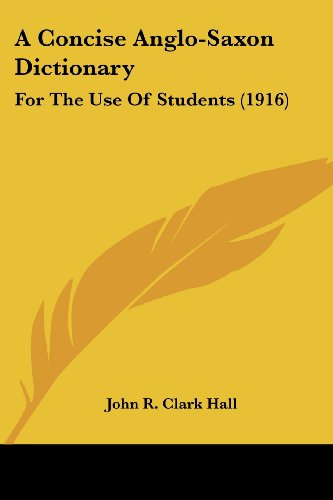 9781436722681: A Concise Anglo-Saxon Dictionary: For The Use Of Students (1916)