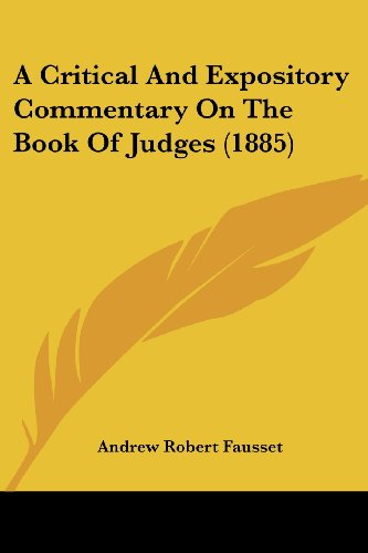 9781436723459: A Critical And Expository Commentary On The Book Of Judges (1885)