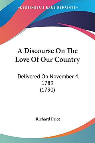 9781436725880: A Discourse on the Love of Our Country: Delivered on November 4, 1789 (1790)