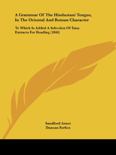 9781436729581: A Grammar Of The Hindustani Tongue, In The Oriental And Roman Character: To Which Is Added A Selection Of Easy Extracts For Reading (1844)