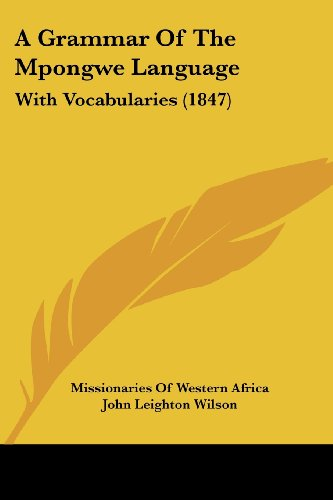 9781436729697: A Grammar of the Mpongwe Language: With Vocabularies (1847)