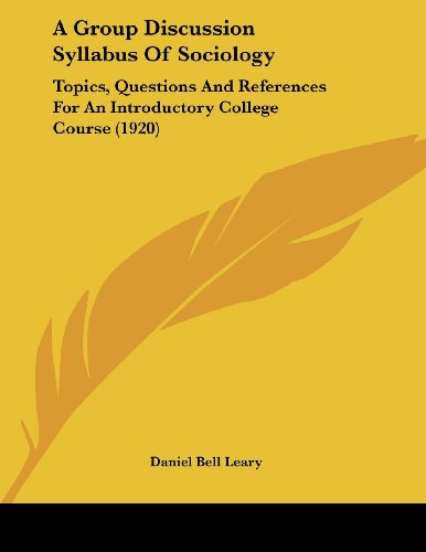 9781436729994: A Group Discussion Syllabus Of Sociology: Topics, Questions And References For An Introductory College Course (1920)