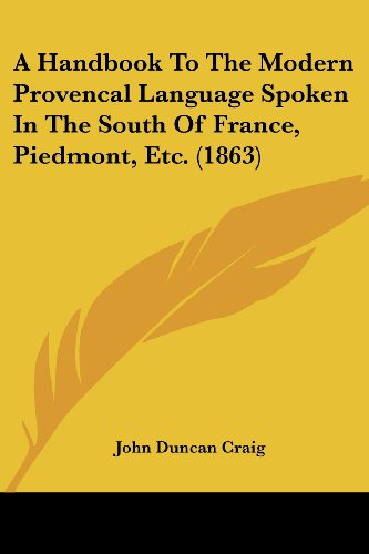 9781436731997: A Handbook To The Modern Provencal Language Spoken In The South Of France, Piedmont, Etc. (1863)