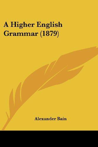 9781436732390: A Higher English Grammar (1879)