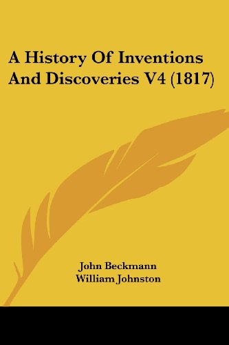 9781436733083: A History Of Inventions And Discoveries V4 (1817)