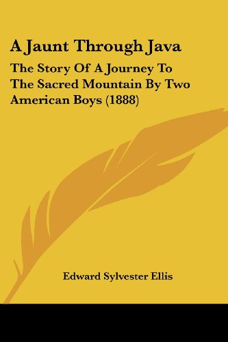 9781436734790: A Jaunt Through Java: The Story Of A Journey To The Sacred Mountain By Two American Boys (1888)