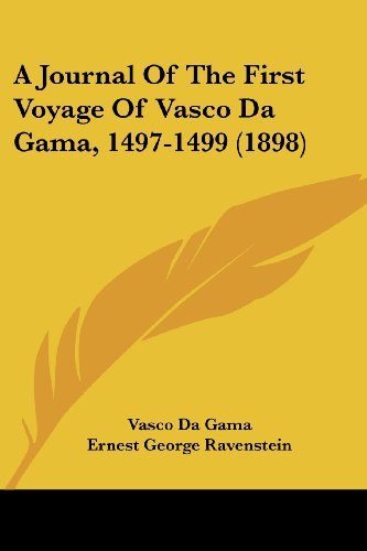 9781436734905: A Journal of the First Voyage of Vasco Da Gama, 1497-1499 (1898)
