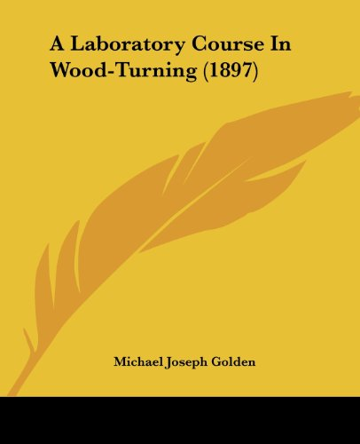 9781436735520: A Laboratory Course In Wood-Turning (1897)