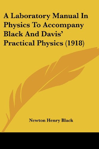 9781436735599: A Laboratory Manual In Physics To Accompany Black And Davis' Practical Physics (1918)