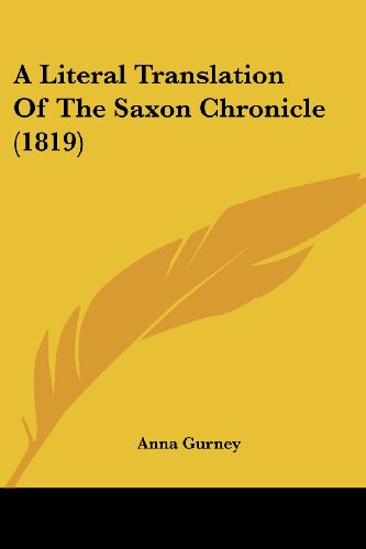 9781436737326: A Literal Translation of the Saxon Chronicle (1819)