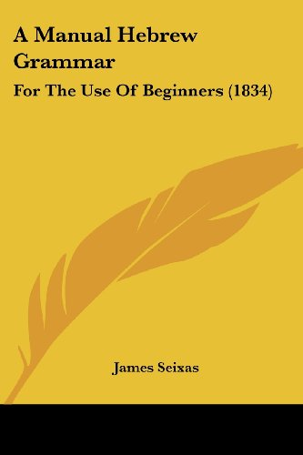 9781436738118: A Manual Hebrew Grammar: For The Use Of Beginners (1834)