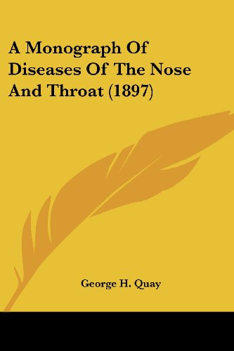 9781436741040: A Monograph of Diseases of the Nose and Throat (1897)