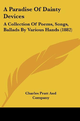 9781436743228: A Paradise Of Dainty Devices: A Collection Of Poems, Songs, Ballads By Various Hands (1882)