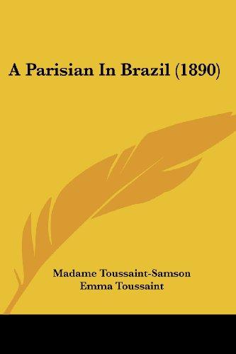 A Parisian in Brazil (1890): Madame Toussaint-Samson