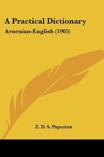 9781436744928: A Practical Dictionary: Arnenian-English (1905)