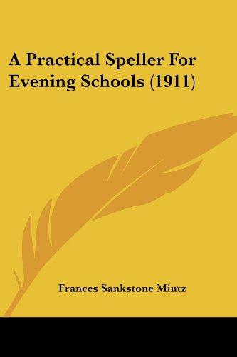 9781436745420: A Practical Speller For Evening Schools (1911)