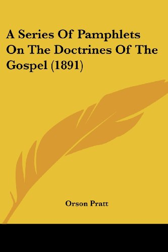 9781436749091: A Series Of Pamphlets On The Doctrines Of The Gospel (1891)