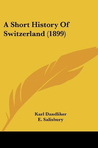 9781436750455: A Short History Of Switzerland (1899)
