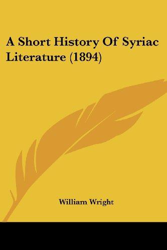 9781436750462: A Short History Of Syriac Literature (1894)