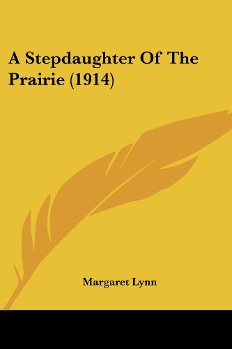 9781436752077: A Stepdaughter Of The Prairie (1914)