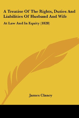 9781436755825: A Treatise Of The Rights, Duties And Liabilities Of Husband And Wife: At Law And In Equity (1828)