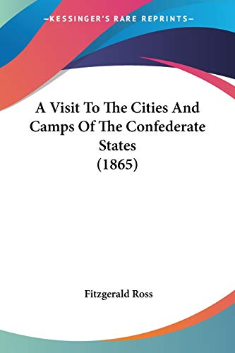 9781436757201: A Visit to the Cities and Camps of the Confederate States (1865)