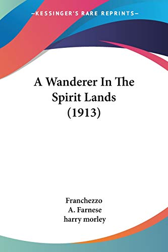 9781436757683: A Wanderer In The Spirit Lands (1913)