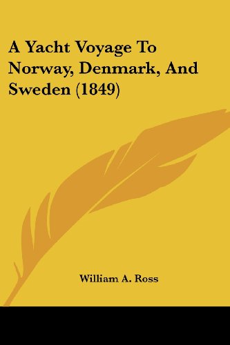 9781436758314: A Yacht Voyage To Norway, Denmark, And Sweden (1849)