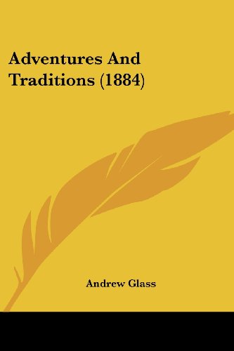 9781436761420: Adventures And Traditions (1884)