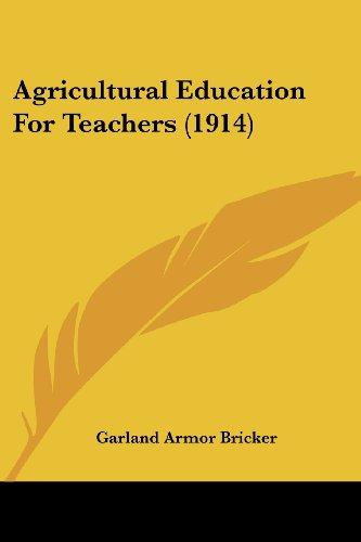 9781436762540: Agricultural Education For Teachers (1914)