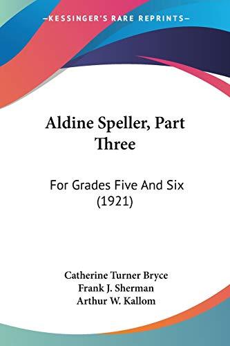 9781436763523: Aldine Speller, Part Three: For Grades Five And Six (1921)