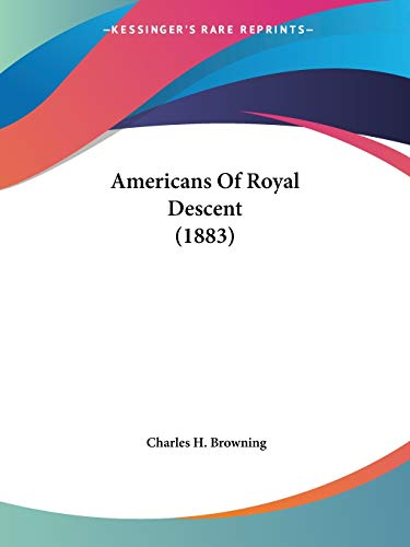 9781436766265: Americans Of Royal Descent (1883)
