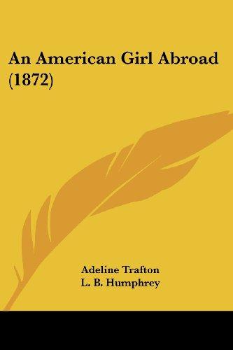 9781436768078: An American Girl Abroad (1872)