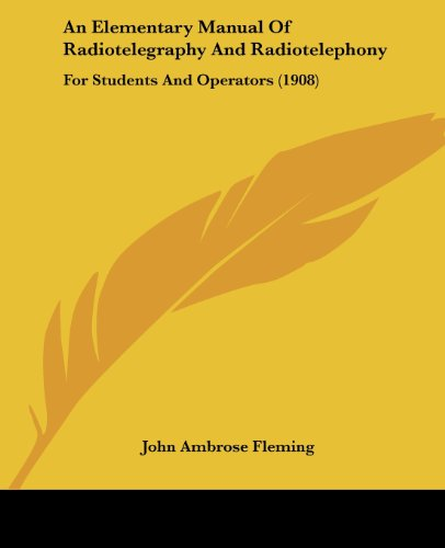 9781436769822: An Elementary Manual Of Radiotelegraphy And Radiotelephony: For Students And Operators (1908)