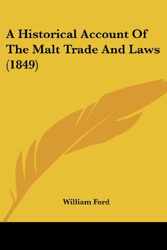 9781436773348: A Historical Account Of The Malt Trade And Laws (1849)